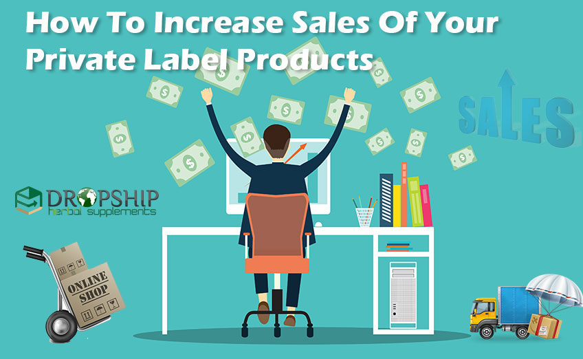 Increase Sales of Private Label Products