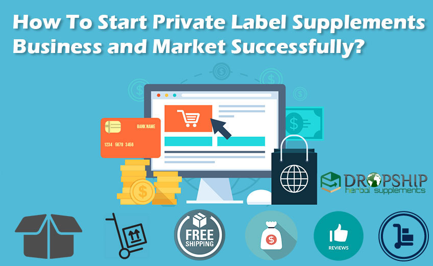 Start Private Label Supplements Business