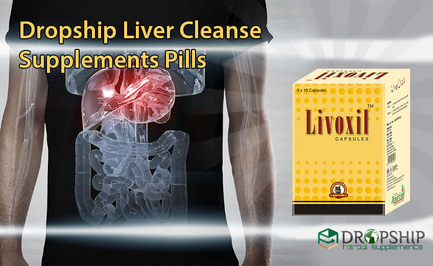 Dropship Liver Cleanse Supplements Pills
