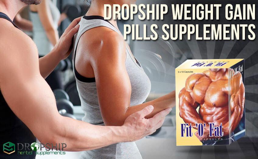 Dropship Weight Gain Pills