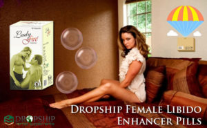 Dropship Female Libido Enhancer Pills