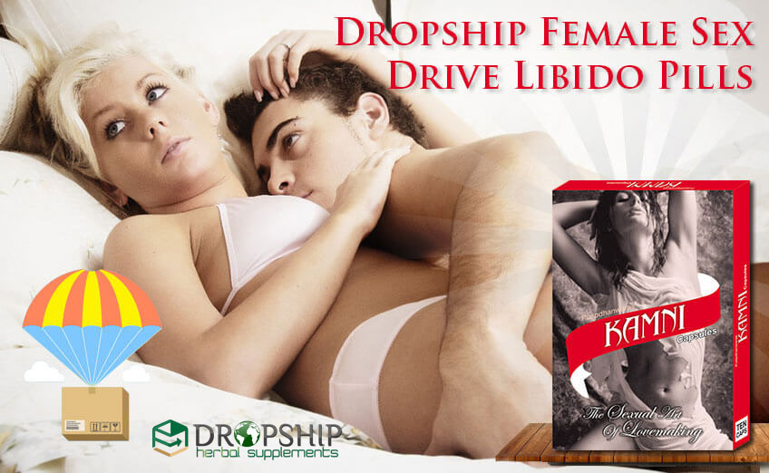 Dropship Female Sex Drive Libido Pills