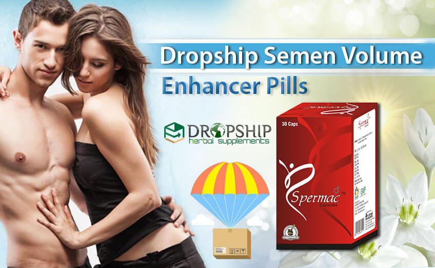 Dropship Semen Volume Enhancer Pills