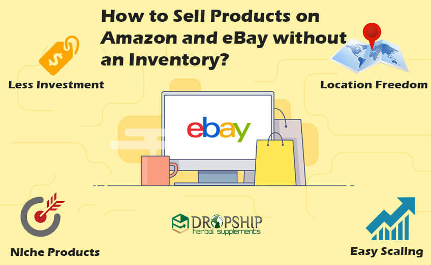 How to Sell Products on Amazon and eBay without an Inventory?