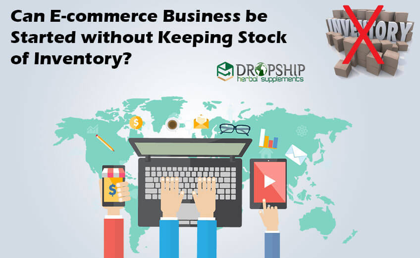 Ecommerce Business be Started without Keeping Stock of Inventory
