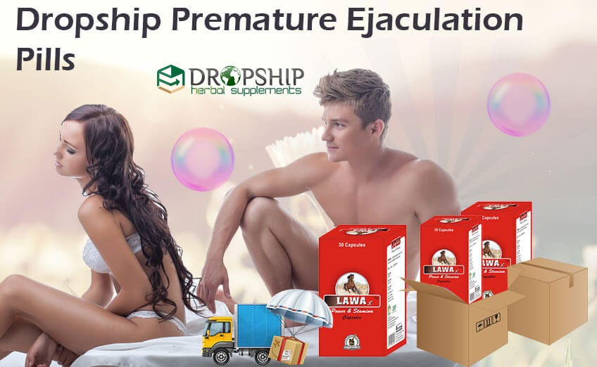 Dropship Premature Ejaculation Pills