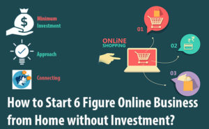 Start 6 Figure Online Business
