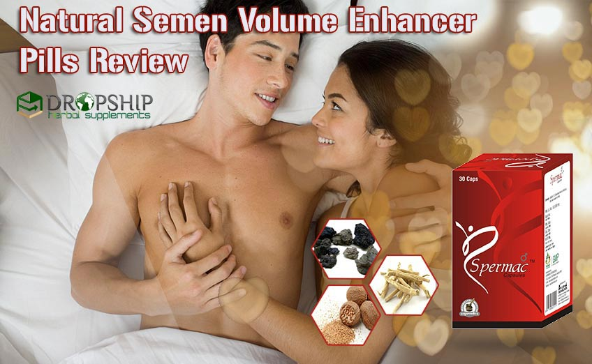 Natural Semen Volume Enhancer Pills Review